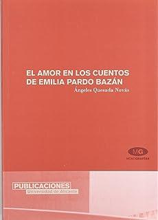 El amor en los cuentos de Emilia Pardo Bazan (Spanish Edition)