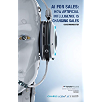 AI for Sales: How Artificial Intelligence Is Changing Sales (English Edition)