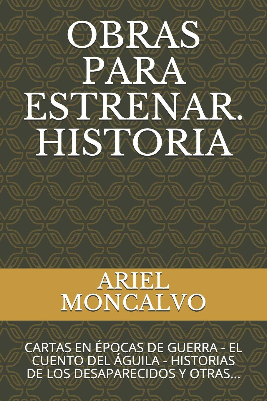 OBRAS PARA ESTRENAR. HISTORIA: CARTAS EN ÉPOCAS DE GUERRA ...