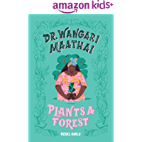 Dr. Wangari Maathai Plants a Forest (A Good Night Stories for Rebel Girls Chapter Book)