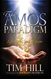 The Amos Paradigm: Life at the Speed of Favor