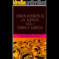 OTROS ROSTROS DE LA JUSTICIA VOL. I ÓPERA Y JUSTICIA