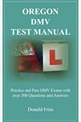 OREGON DMV TEST MANUAL: Practice and Pass DMV Exams with over 300 Questions and Answers Kindle Edition