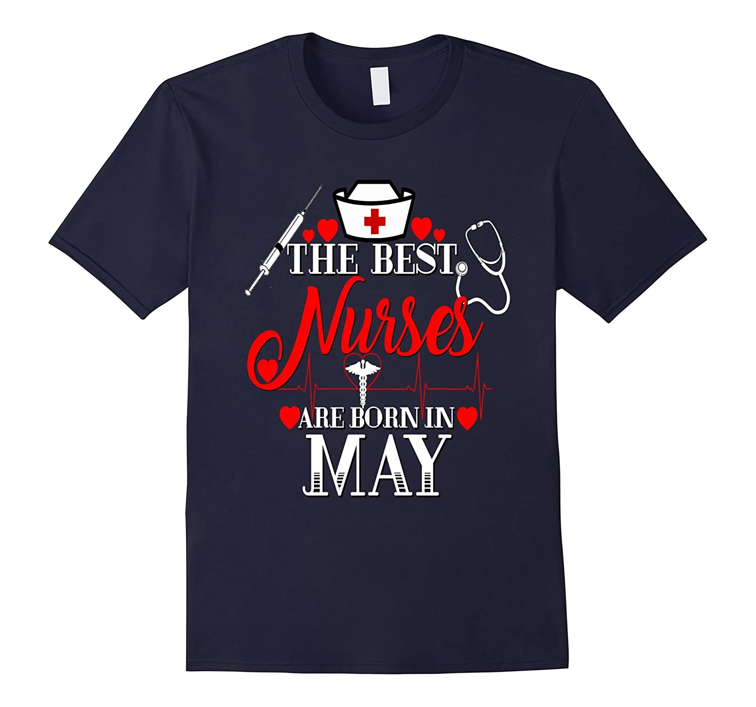 Best Nurses Are Born In May Birthday Shirt Gift RN LPN-TD