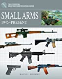 Small Arms 1945-Present (Essential Identification Guide)