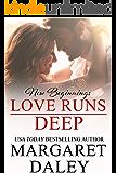 Love Runs Deep (New Beginnings Book 7)