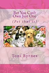 Bet You Can't Own Just One: (Pet that is) Kindle Edition