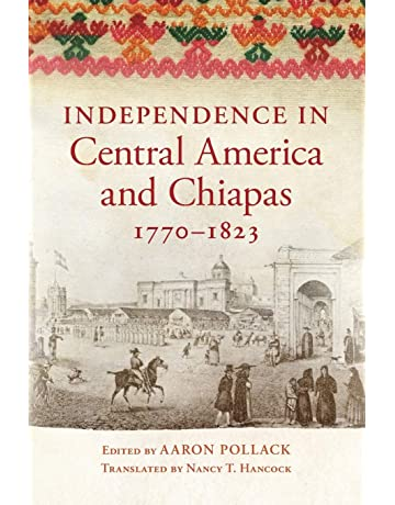 Independence in Central America and Chiapas, 1770–1823