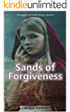 Sands of Forgiveness (The Struggles of Faith Book 2)