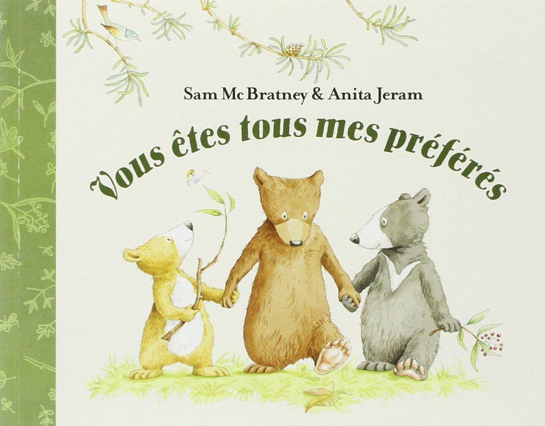 Vous êtes tous mes préférés Broché – 31 janvier 2006 Sam McBratney Anita Jeram Claude Lager L'Ecole des Loisirs