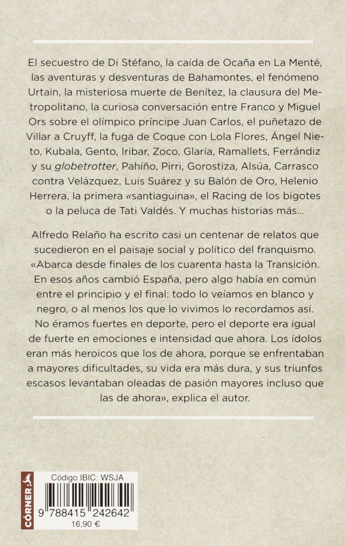 Memorias en blanco y negro (Spanish Edition): Alfredo Relano: 9788415242642: Amazon.com: Books