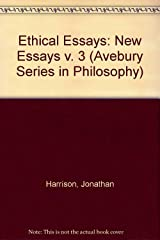 Ethical Essays: New Essays (Avebury Series in Philosophy)