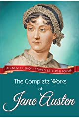 The Complete Works of Jane Austen: All novels, short stories, letters and poems (Global Classics) Kindle Edition