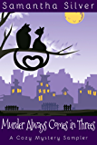 Murder Always Comes in Threes: A Cozy Mystery Sampler