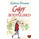 Crikey a Bodyguard: A fun heart-warming read. Perfect for Summer!