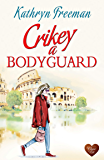 Crikey a Bodyguard (Choc Lit): A fun heart-warming read. Perfect for Spring!
