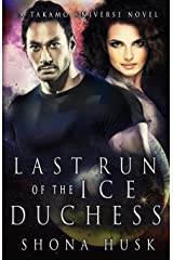 Last Run of the Ice Duchess: A Takamo Universe Novel (A tale of the Distan Colonies) Paperback