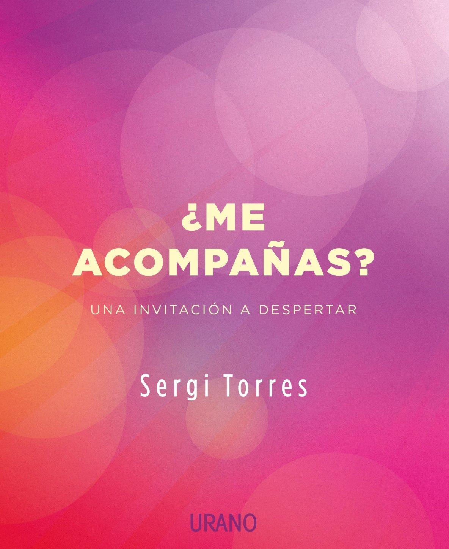 Me acompañas? (Spanish Edition): Sergi Torres: 9788479539764: Amazon.com: Books