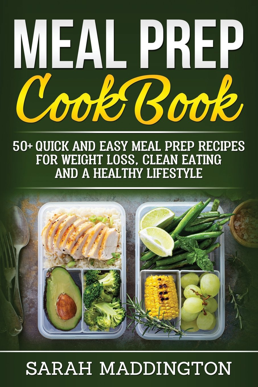 Meal Prep Cookbook: 50+ Quick and Easy Meal Prep Recipes for Weight Loss, Clean Eating and a Healthy Lifestyle. pdf epub