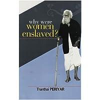 WHY WERE WOMEN ENSLAVED?