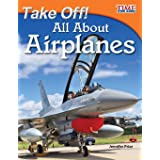 Take Off! All About Airplanes – Easy-to-Read Fact-Filled Airplane Book for Children Who Love Learning About Aviation (TIME FO