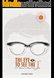 The Eye to See the I (Gita Daily Series Book 2)