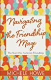 Navigating the Friendship Maze: The Search for Authentic Friendship