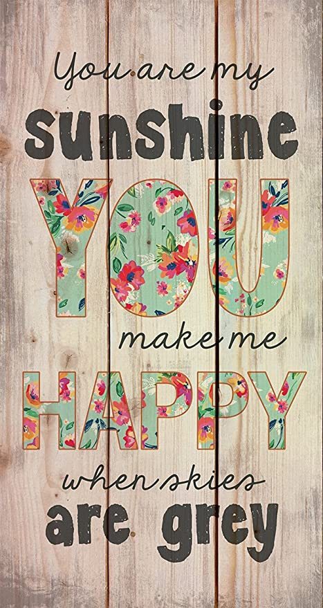 Amazon.com: You are My Sunshine When Skies are Grey 20 x 11 Wood ...