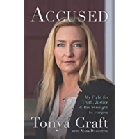 Accused: My Fight for Truth, Justice & the Strength to Forgive