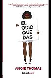 El odio que das (Novela juvenil) (Spanish Edition)