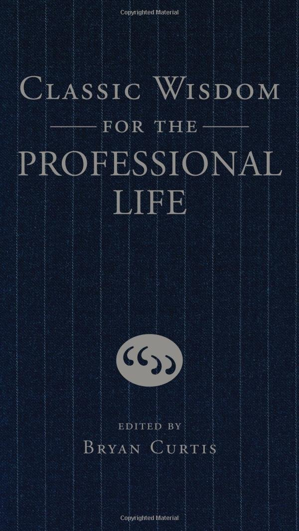 Classic Wisdom for the Professional Life pdf