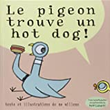 Le pigeon trouve un hot dog !