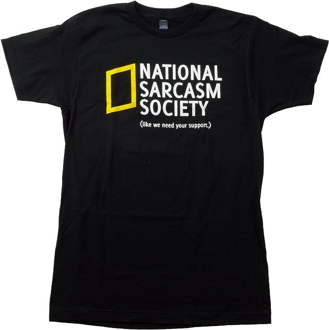 2fa177c324b5 National Sarcasm Society (like we need your support)   Sarcastic Unisex T- shirt