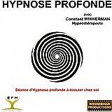Hypnose profonde (Séance d'hypnose profonde à écouter chez soi)