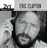 The Best Of Eric Clapton 20th Century Masters The Millennium Collection