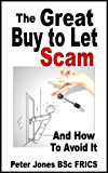 The Great Buy to Let Scam And How To Avoid It: How to make sure your 'deal' really is a deal