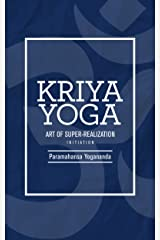 Kriya Yoga: Art of Super-Realization Kindle Edition