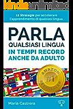 Parla qualsiasi lingua in tempi record - anche da adulto: Il corso di Inglese non ha mai funzionato? Questo è diverso! Non è il solito corso di inglese, ... avvertenze. (I segreti della mente Vol. 2)