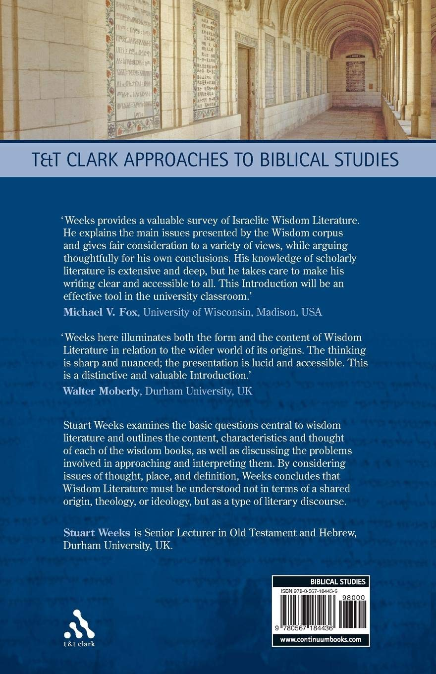 An Introduction to the Study of Wisdom Literature (T&T Clark Approaches to  Biblical Studies): Stuart Weeks: 9780567184436: Amazon.com: Books