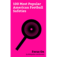 Focus On: 100 Most Popular American Football Safeties: Safety (gridiron football position), Dean Cain, Steve Gleason, Pat Tillman, Pete Carroll, Freddie ... Rolle, Sean Taylor, Charles Woodson, etc.