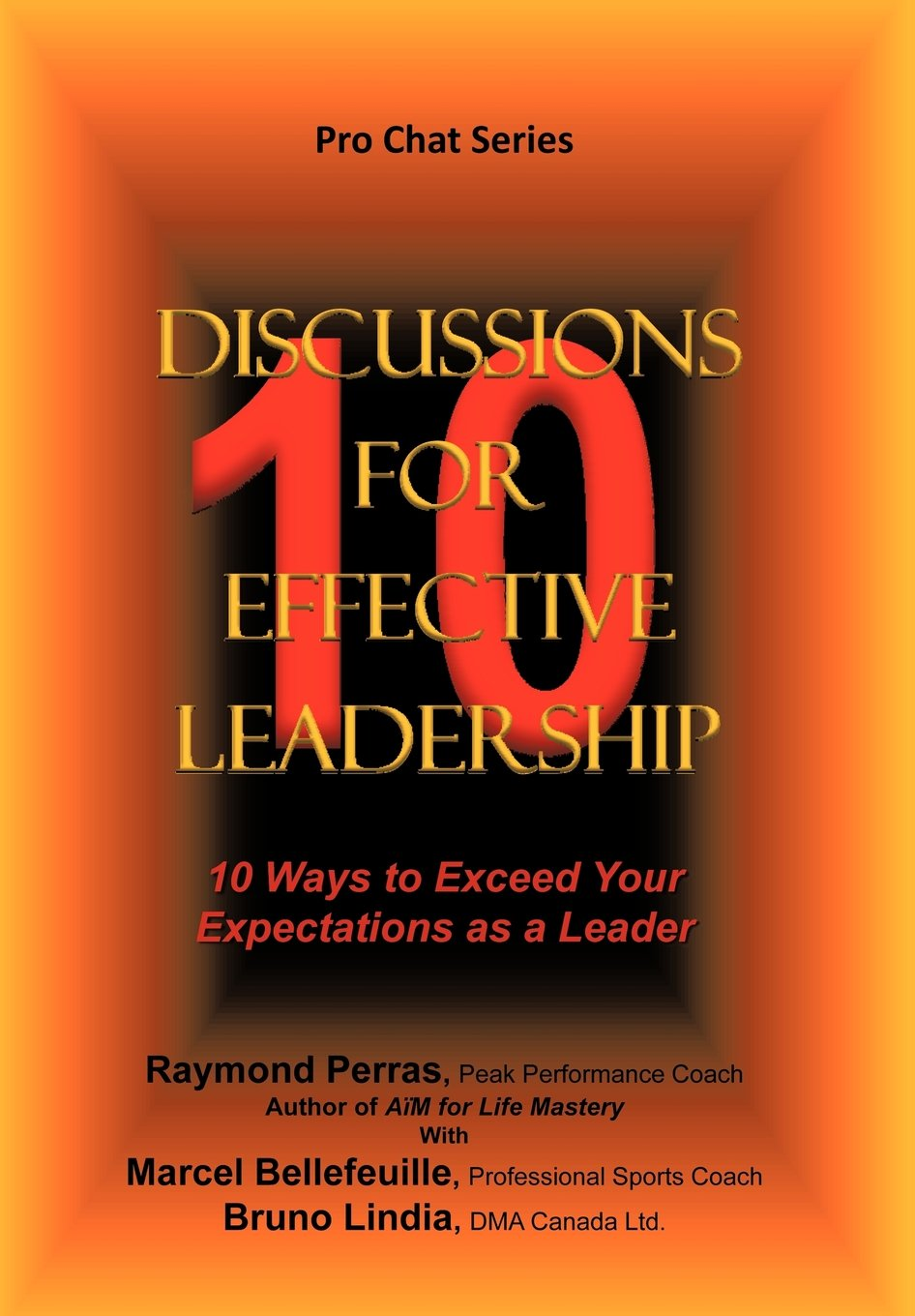 Read Online 10 Discussions for Effective Leadership: 10 Ways to Exceed Your Expectations as a Leader pdf