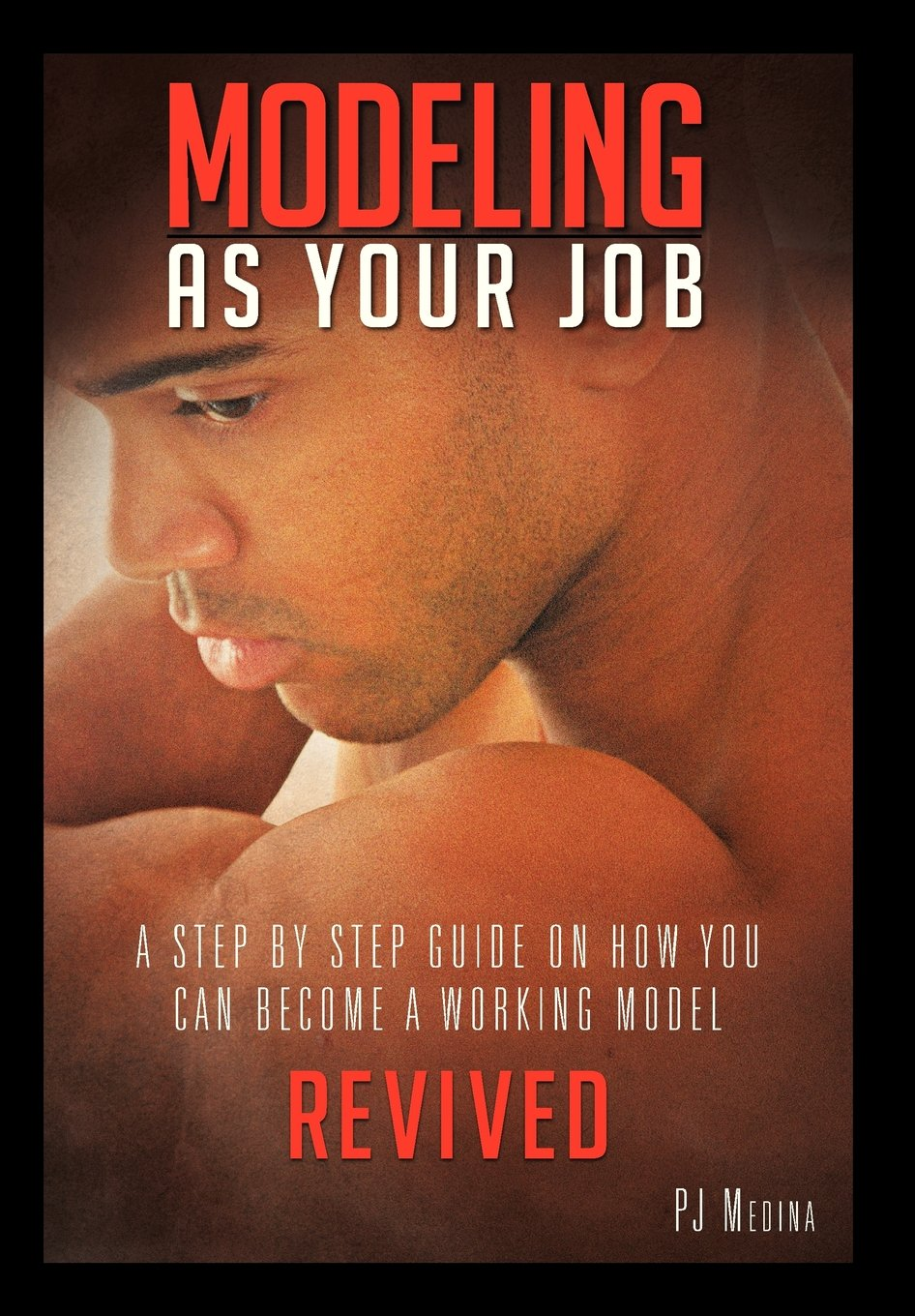 Read Online MODELING AS YOUR JOB: A STEP BY STEP GUIDE ON HOW YOU CAN BECOME A WORKING MODEL ebook