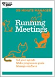 Running Meetings (HBR 20-Minute Manager Series)