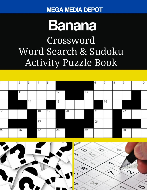 Download Banana Crossword Word Search & Sudoku Activity Puzzle Book pdf