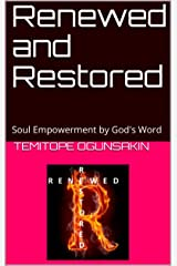 Renewed and Restored: Soul Empowerment by God's Word Kindle Edition