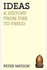 Ideas: A History Kindle Edition