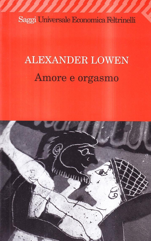Amore e orgasmo (Italien) Broché – janvier 2001 Alexander Lowen A. D'Anna Feltrinelli 880781143X
