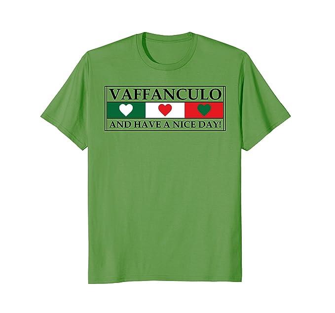 Amazoncom Have A Nice Day Italian Vaffanculo Funny Italian T Shirt