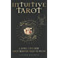 Intuitive Tarot: 6 simple steps every Tarot Beginner needs to know - Includes 30 Day Tarot Journal (English Edition)