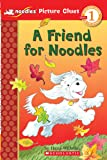Scholastic Reader Picture Clue, Level 1: Noodles: A Friend for Noodles